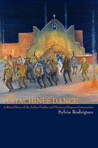 The Matachines Dance : A Ritual Dance: Sylvia Rodr?guez
