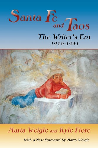 Santa Fe and Taos: The Writer's Era, 1916-1941 (Southwest Heritage Series) (086534650X) by Marta Weigle; Kyle Fiore