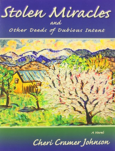 Stolen Miracles and Other Deeds of Dubious Intent: Johnson, Cheri Cramer