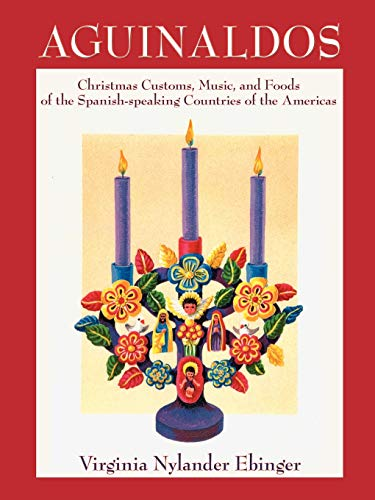 9780865346895: Aguinaldos: Christmas Customs, Music, and Foods of the Spanish-speaking Countries of the Americas