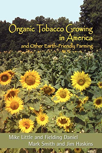 9780865347076: Organic Tobacco Growing in America and Other Earth-Friendly Farming