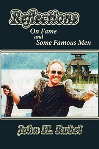 Reflections on Fame and Some Famous Men: John H. Rubel