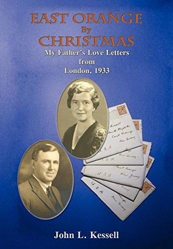 9780865347922: East Orange by Christmas, My Father's Love Letters from London, 1933