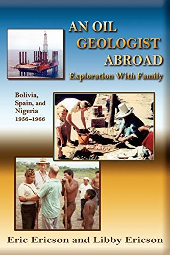 9780865348240: An Oil Geologist Abroad, Bolivia, Spain and Nigeria, 1956-1966
