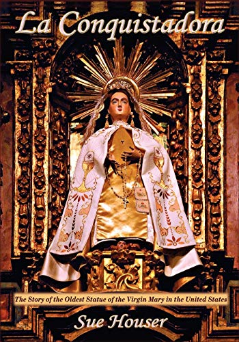9780865348301: La Conquistadora, The Story of the Oldest Statue of the Virgin Mary in the United States
