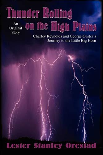 Thunder Rolling on the High Plains: Lester Stanley Orestad