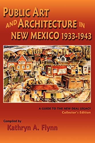 9780865348813: Public Art and Architecture in New Mexico, 1933-1943, A Guide to the New Deal Legacy
