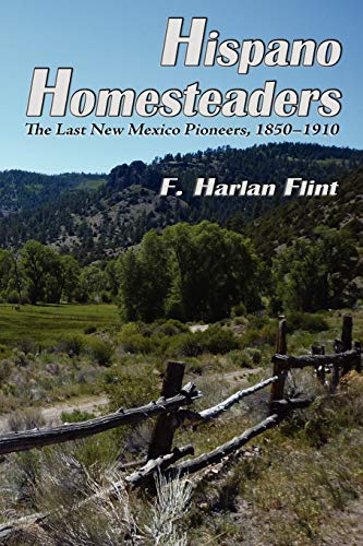 9780865349001: Hispano Homesteaders, The Last New Mexico Pioneers, 1850-1910