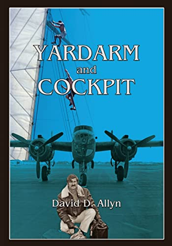 9780865349230: Yardarm and Cockpit, The Memoir of a Fearless Sea and Air Adventurer