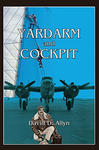 9780865349247: Yardarm and Cockpit, The Memoir of a Fearless Air and Sea Adventurer