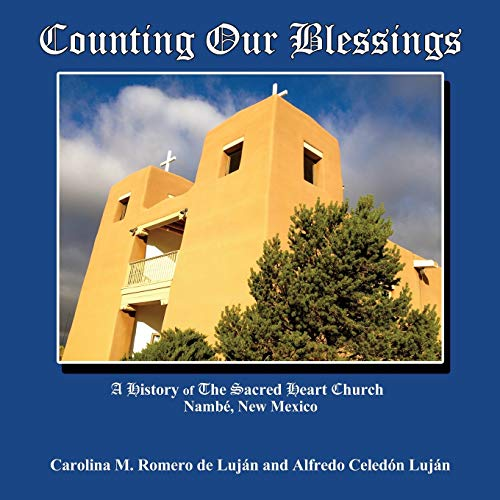 Counting Our Blessings, A History of The: Carolina M. Romero