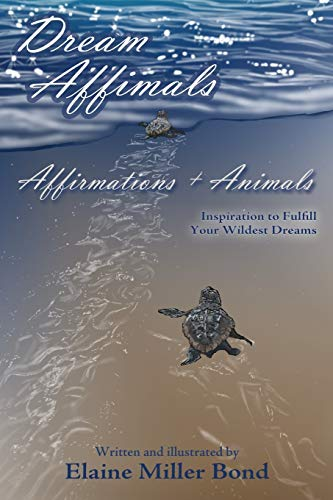 9780865349469: Dream Affimals, Affirmations + Animals, Inspiration to Fulfill Your Wildest Dreams