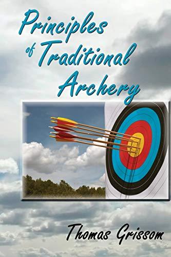 Principles of Traditional Archery: Grissom, Thomas