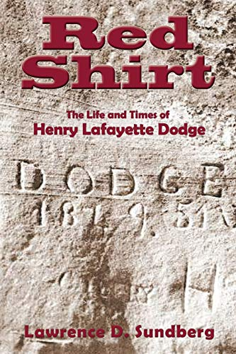 9780865349490: Red Shirt, The Life and Times of Henry Lafayette Dodge
