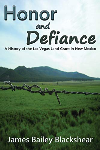 9780865349780: Honor and Defiance, A History of the Las Vegas Land Grant in New Mexico