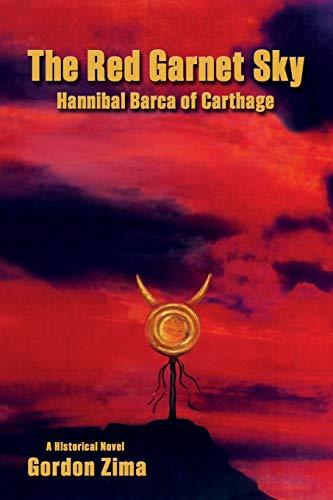 9780865349889: The Red Garnet Sky, Hannibal Barca of Carthage