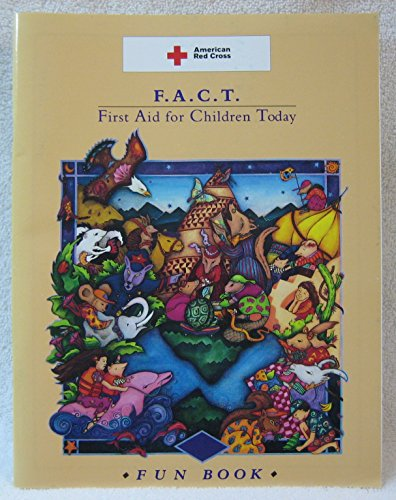 F.A.C.T - First Aid for Children Today - American Red Cross - Fun Book: Donna Freeley