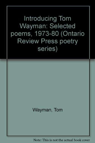 9780865380035: Introducing Tom Wayman: Selected poems, 1973-80 (Ontario Review Press poetry series)