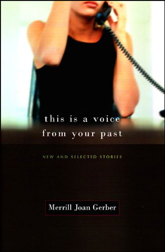 9780865381131: This Is a Voice from Your Past: New and Selected Stories