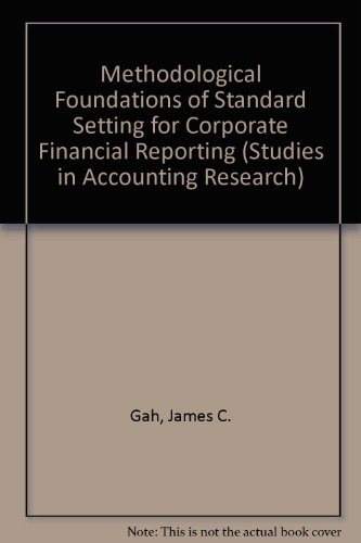 9780865390652: Methodological Foundations of Standard Setting for Corporate Financial Reporting (Studies in Accounting Research)