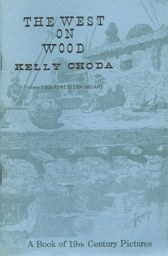 9780865410152: The West on Wood; Volume 1 Southwestern Indians