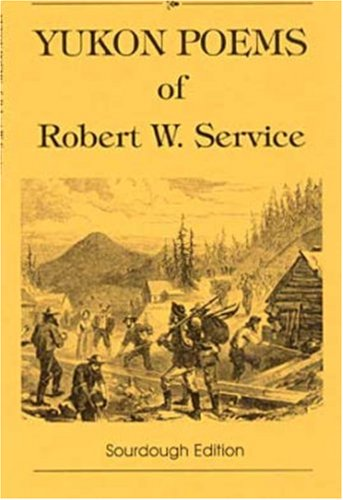 9780865410404: Yukon Poems of Robert W. Service