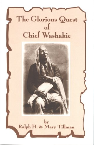 Glorious Quest Of Chief Washakie: Ralph H Tillman