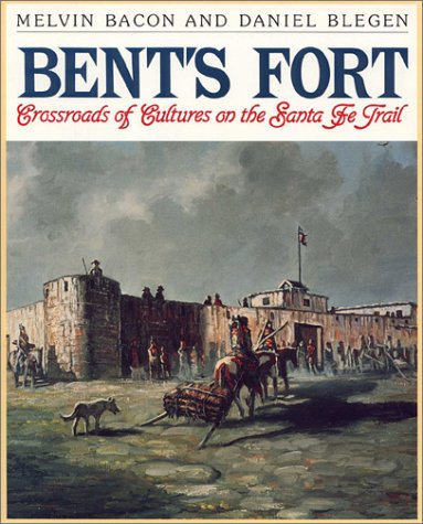 9780865410626: Bent's Fort: Crossroads of Cultures on the Santa Fe Trail