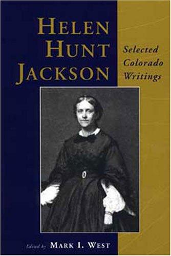 9780865410640: Helen Hunt Jackson: Selected Colorado Writings