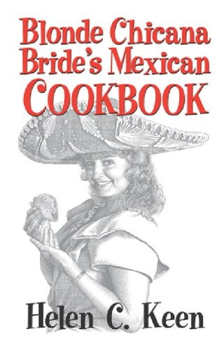 9780865410732: Blonde Chicana Bride's Mexican Cookbook