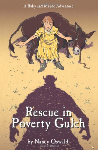 Rescue in Poverty Gulch (Ruby and Maude Adventure): Nancy Oswald