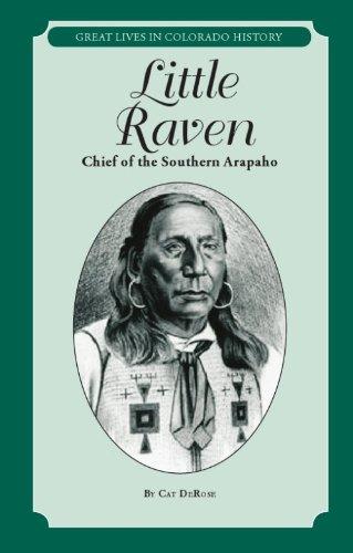 9780865411142: Little Raven: Chief of the Southern Arapaho (Great Lives in Colorado History) (Great Lives in Colorado History/ Personajes importantes de la historia de colorado) (English and Spanish Edition)