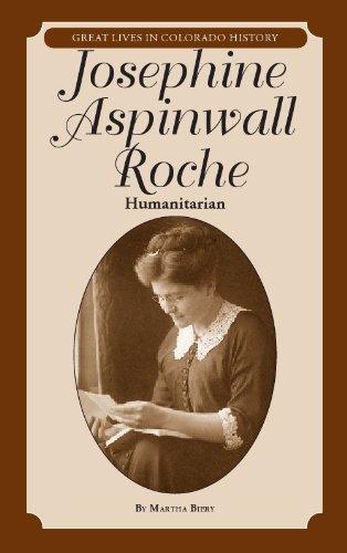 Josephine Aspinwall Roche: Humanitarian (Great Lives in Colorado History): Martha Biery
