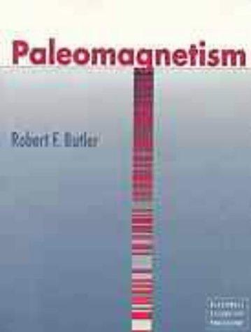 Paleomagnetism: Magnetic Domains to Geologic Terranes: R. F. Butler