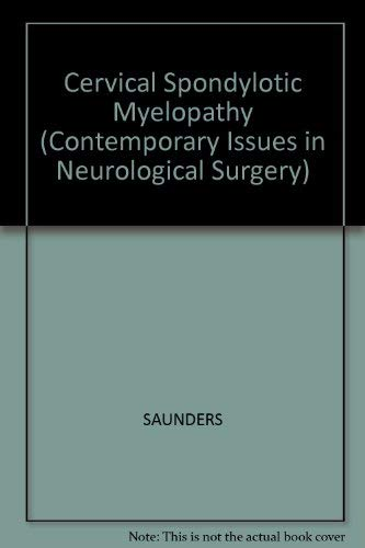 Cervical Spondylotic Myelopathy (Contemporary Issues in Neurological Surgery): Bernini, P. M., ...