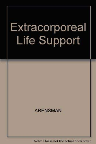 Extracorporeal Life Support: Robert M. Arensman;