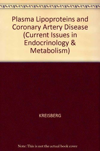 Plasma Lipoproteins and Coronary Artery Disease: Kreisberg, Robert A. & Segrest Jere P. Eds.