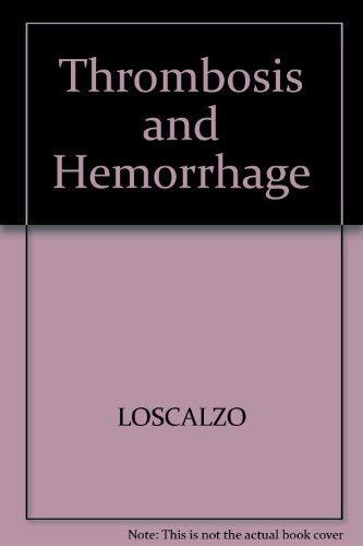 Thrombosis and Hemorrhage: Joseph Loscalzo, Andrew