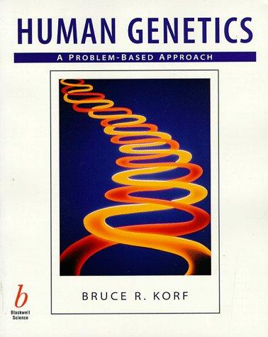 Human Genetics: A Problem-Based Approach: Korf, Bruce R.