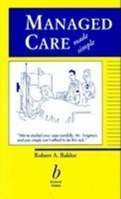 Managed Care Made Simple: Baldor, Robert A.