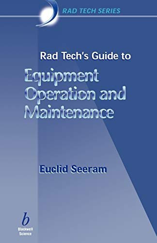 Rad Tech's Guide to Equipment Operation and: Euclid Seeram