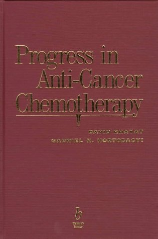 Progress in Anti-Cancer Chemotherapy: David Khayat, Gabriel N. Hortobagyi