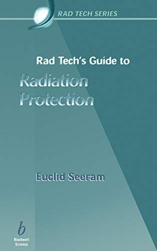 Rad Tech's Guide to Radiation Protection: Seeram, Euclid
