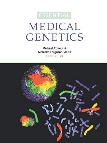 Essential Medical Genetics, 5th Edition: Connor, J.M.; Ferguson-Smith, Malcolm