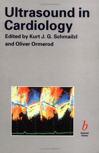Ultrasound in Cardiology: Schmailzl, K.; Ormerod, O.