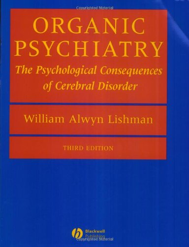 9780865428201: Organic Psychiatry: The Psychological Consequences of Cerebral Disorder