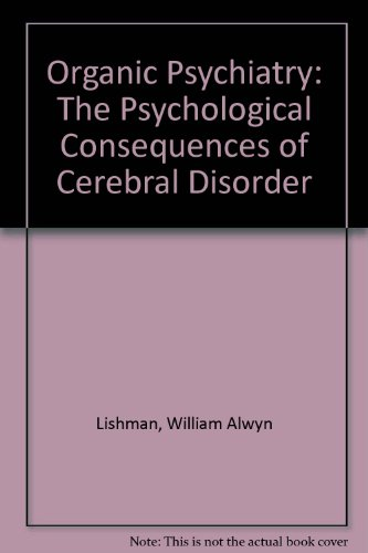 9780865428423: Organic Psychiatry : The Psychological Consequences Ofcerebral Disorder