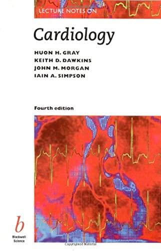 Cardiology Fourth Edition: Dawkins, Keith D.; Morgan, John M.; Gray, Huon; Simpson, Iain A.