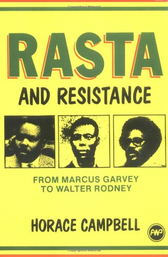 Rasta and Resistance: From Marcus Garvey to: Horace Campbell