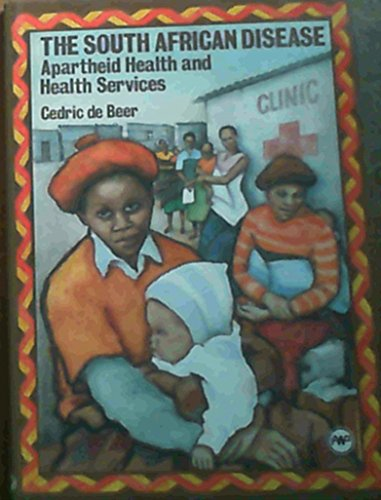 9780865430389: South African Disease: Apartheid Health and Health Services